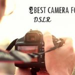 The Three best DSLR camera for travel