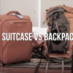 Suitcase or Backpack to Go on a Trip: How to Prepare and What to Take
