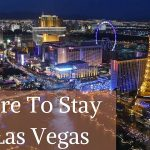 Where to stay in Las Vegas: the best areas with cheap cost