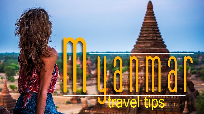 7 Myanmar travel tips: How to get prepared?