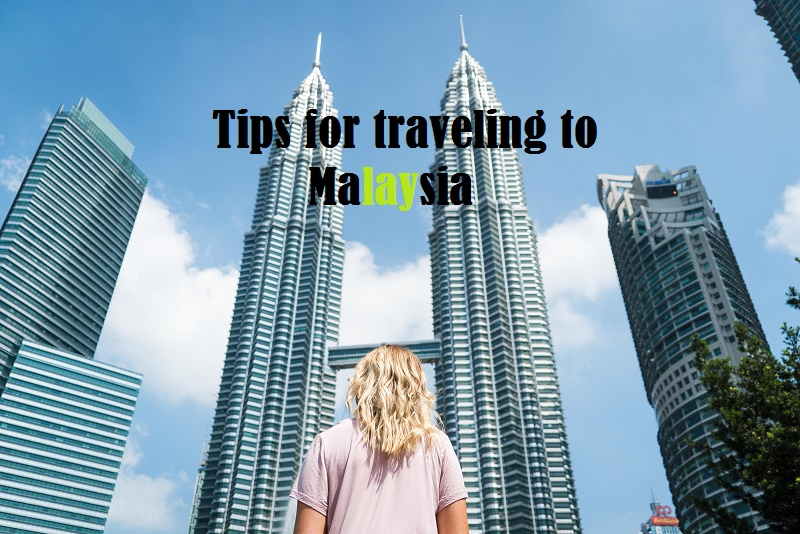 Tips for traveling to Malaysia