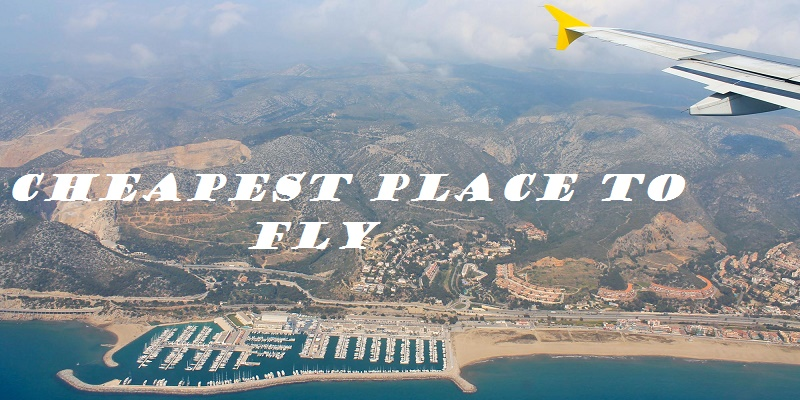 cheapest place to fly