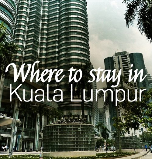 Where to stay in Kuala Lumpur? Best and safe areas